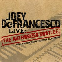 "LIVE: The ""Authorized Bootleg"" — Joey DeFrancesco"