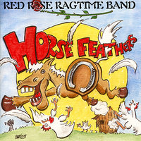 Horse Feathers — Red Rose Ragtime Band