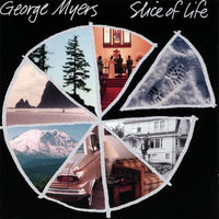 Slice of Life — George Myers