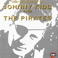 Very Best Of Johnny Kidd & The Pirates — Johnny Kidd, The Pirates