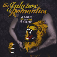 A Lion and a Guy — The Jukebox Romantics