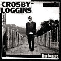 Time To Move — Crosby Loggins