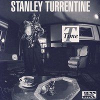 T Time — Stanley Turrentine