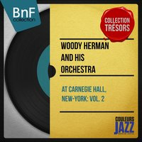 At Carnegie Hall, New-York: Vol. 2 — Woody Herman and His Orchestra, Джордж Гершвин