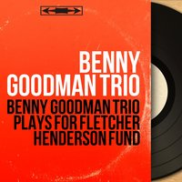 Benny Goodman Trio Plays for Fletcher Henderson Fund — Benny Goodman Trio