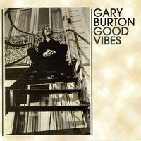 Good Vibes — Gary Burton