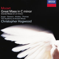 Mozart: Mass in C Minor — Arleen Auger, Lynne Dawson, John Mark Ainsley, David Thomas, Choir Of Winchester Cathedral, The Academy of Ancient Music