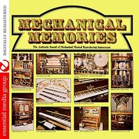 Mechanical Memories: The Authentic Sound Of Mechanical Musical Reproducing Instruments — сборник