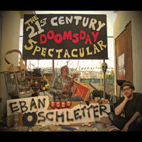 The 21st Century Doomsday Spectacular — Eban Schletter