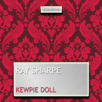 Kewpie Doll — Ray Sharpe