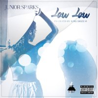 Low Low — Junior Sparks