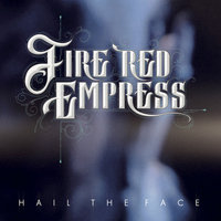 Hail the Face — Fire Red Empress