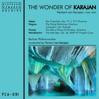 The Wonder of Karajan — Herbert von Karajan, Berlin Philharmonic, Рихард Вагнер, Феликс Мендельсон, Карл Мария фон Вебер, Otto Nicolai, Herbert von Karajan|Berliner Philharmoniker