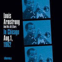 In Chicago 1962 — Louis Armstrong