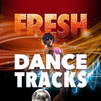 Fresh Dance Tracks — Dance DJ, Dance Hits 2014, Dance Hits 2015, Dance Hits 2014|Dance DJ|Dance Hits 2015