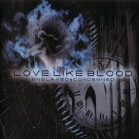 Enslaved Condemned — Love Like Blood