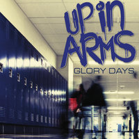 Glory Days — Up In Arms