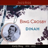 Dinah - Early Bing 1931-1932 — Bing Crosby