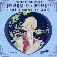 Dimestore 1920's Vol. 4 — Rudy Vallee, Willard Robison, Annette Hanshaw, Original Indiana Five, Harry Reser