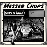 Church of Reverb — Messer Chups