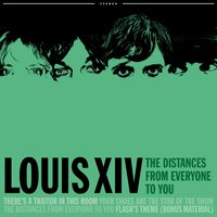 The Distances From Everyone To You EP — Louis XIV