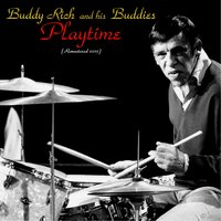 Playtime — Buddy Rich And His Buddies