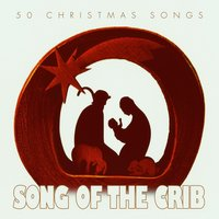 Song of the Crib - 50 #christmas Songs — сборник