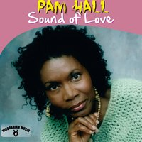 Sound of Love — Pam Hall