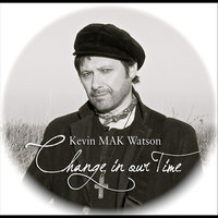 Change In Our Time - Single — Kevin Mak Watson