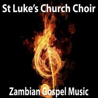Zambian Gospel Music — St Luke's Church Choir