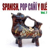 Spanish Pop Cañi y Olé! Vol 7 — сборник
