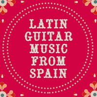 Latin Guitar Music from Spain — сборник