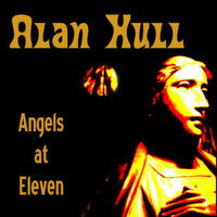 Angels at Eleven — Alan Hull