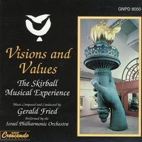 Visions & Values - The Skirball Musical Experience — Gerald Fried & Israel Philharmonic Orchestra