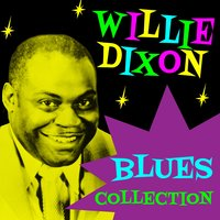 Blues Collection — Willie Dixon