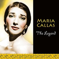 The Legend — Maria Callas, Nicola Rescigno