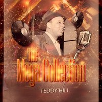 The Mega Collection — Teddy Hill and His Orchestra