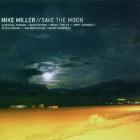 Save The Moon — Mike Miller