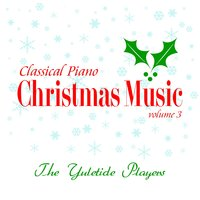 Classical Piano Christmas Music Volume 3 — The Yuletide Players, Jerry Ritter, Timothy Finnegan