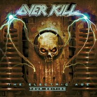 The Electric Age — Overkill