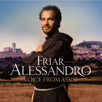 Voice From Assisi — Friar Alessandro
