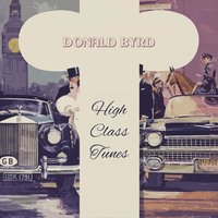 High Class Tunes — Donald Byrd