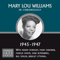 Complete Jazz Series 1945 - 1947 — Mary Lou Williams