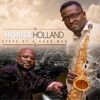 Steps of a Good Man — Horn & Holland