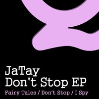 Don't Stop EP — JaTay