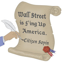 Wall Street Is F'ing Up America — Citizen Sayin