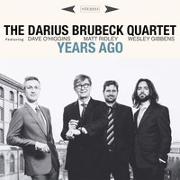 Years Ago — The Darius Brubeck Quartet