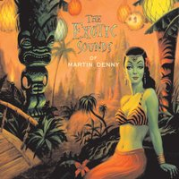 The Exotic Sounds Of Martin Denny — Martin Denny
