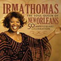 The Soul Queen Of New Orleans: 50th Anniversary Celebration — Irma Thomas