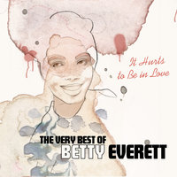 It Hurts To Be in Love - The Very Best of Betty Everett — Betty Everett